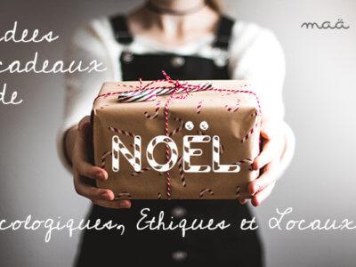 Idées cadeaux de Noël écologiques, éthiques et locaux!